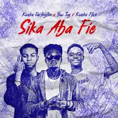 Sika Aba Fie (feat. Yaw Tog & Kweku Flick)