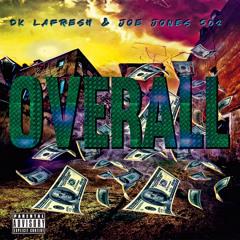 OVERRALL- DK LaFresh X Joe Jones502
