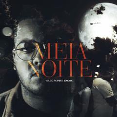 Meia Noite (feat. Makida)