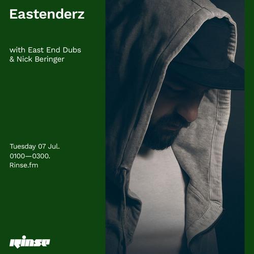 Eastenderz with East End Dubs & Nick Beringer - 07 July 2020