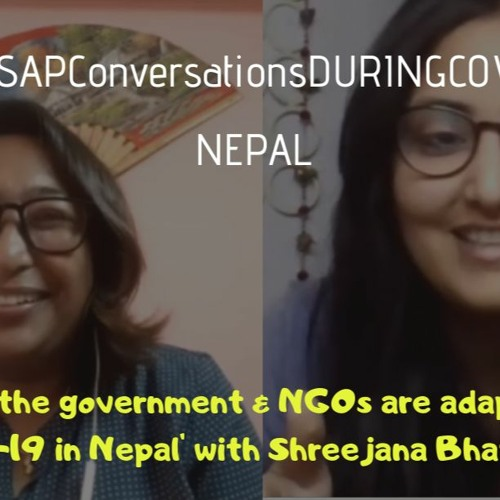 How The Government & NGOs Are Adapting To COVID - 19 In Nepal With Shreejana Bhattacharya