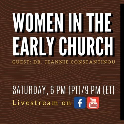 Women in the Early Church || 6/20/2020 || ATT#60