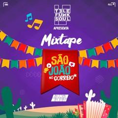 Telefunksoul Apresenta Mixtape São João no CORREIO* 2021 (Free Download!!!!)