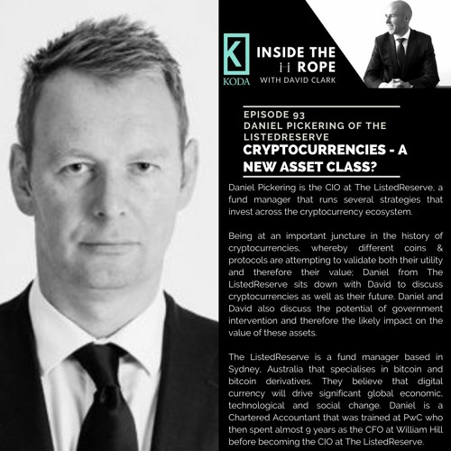 Ep 93: Daniel Pickering - Cryptocurrencies - A new asset class?