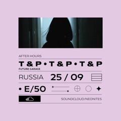 AFT/HRS 050: T&P / Future Garage / Russia 🇷🇺