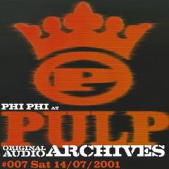 #007 Phi Phi @ Pulp 14/07/2001