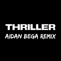 Thriller (Aidan Bega Remix)
