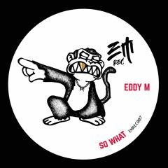Eddy M - So What (Preview) [EMrec] Release 29-10-2021