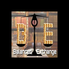 Balanced Exchange S2E10 - The Way Things Are... And Change