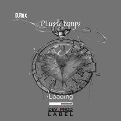 D.Rox - Plus Le Temps