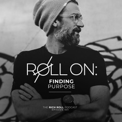 Roll On: Finding Purpose