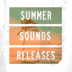 Summer Sounds || Our Releases