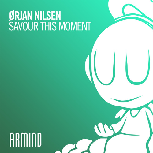 Ørjan Nilsen New Single 'Savour This Moment' Out Now on Armind