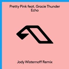 Pretty Pink feat. Gracie Thunder - Echo (Jody Wisternoff Remix)