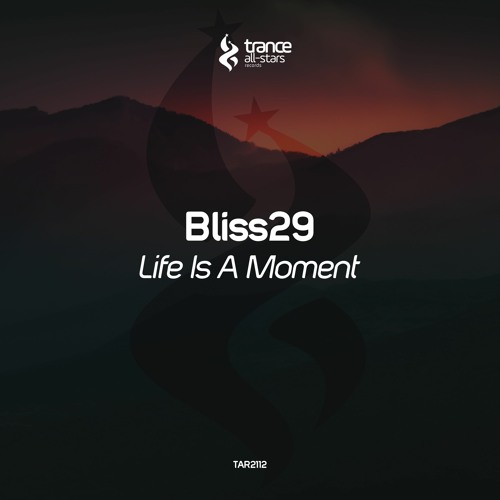 [OUT NOW!] Bliss29 - Life is a Moment (Original Mix)