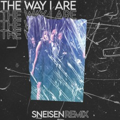 Timbaland Ft. Keri Hilson - The Way I Are (SNEISEN REMIX)❌ Free Download ❌