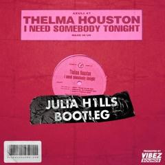 Thelma Houston - I Need Somebody Tonight (Julia H1lls Bootleg)