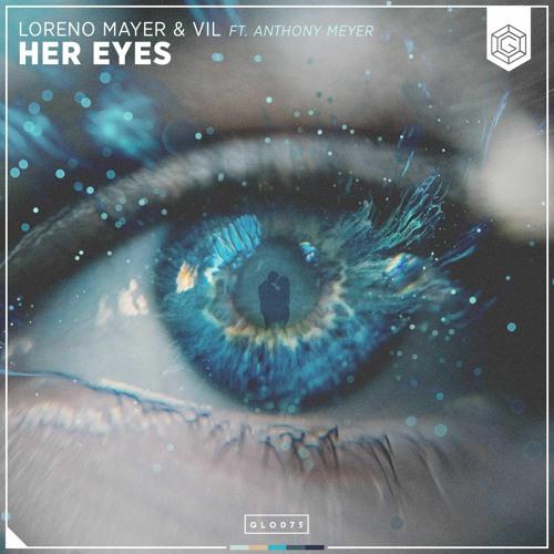 Loreno Mayer & Vil - Her Eyes ft. Anthony Meyer
