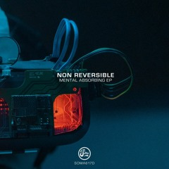 PREMIERE: Non Reversible - Fearless Approach (SOMA)