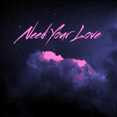 Need Your Love (prod. ross gossage)