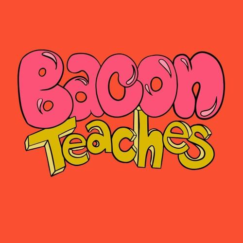 Bacon Teaches
