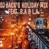 DJ JACKS HOLIDAY MIX FEAT. B.A. & L.A.