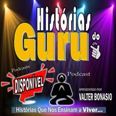 VOCÊ BRASIL Podcast - HISTÓRIAS DO GURU - FASES DA VIDA