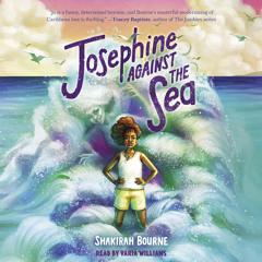 Josephine Against the Sea by Shakirah Bourne - Audiobook