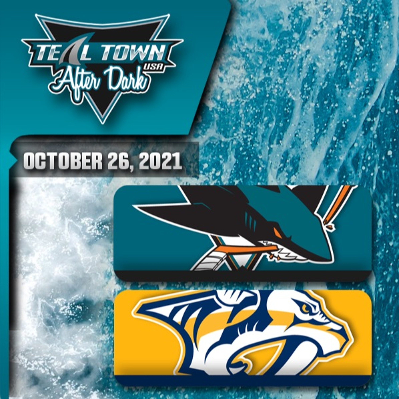 San Jose Sharks @ Nashville Predators - 10/26/2021 - Teal Town USA After Dark (Postgame)