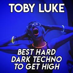Toby Luke - Techno Favorites Mix 63 (Hard Dark Psycho Techno To Get High)