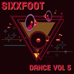 SixxFoot Dance Vol 5