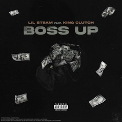 Boss Up Ft. King Clutch