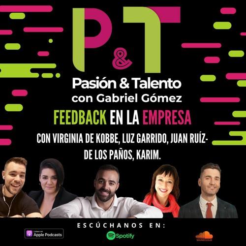 Pasión y Talento - Programa 83 - Feedback ¿Es necesario?