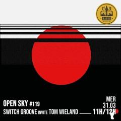 Open Sky #119 - Switch Groove invite : Tom Wiedland - 31/03/21
