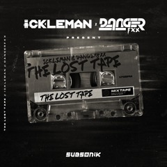 THE LOST TAPE (ICKLEMAN & DANGERFXX 2018 ARCHIVE MIX)