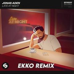 Jonas Aden - Late At Night (Ekko Remix)