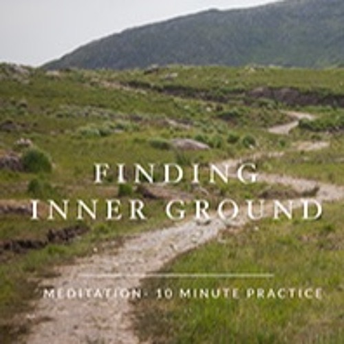 Finding Inner Ground Meditation