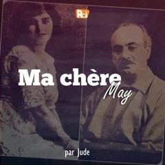Ma chère May,  Gibran Khalil Gibran et May Ziadé (Par Jude)
