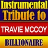 Billionaire (Made Famous by Travie McCoy & Bruno Mars)