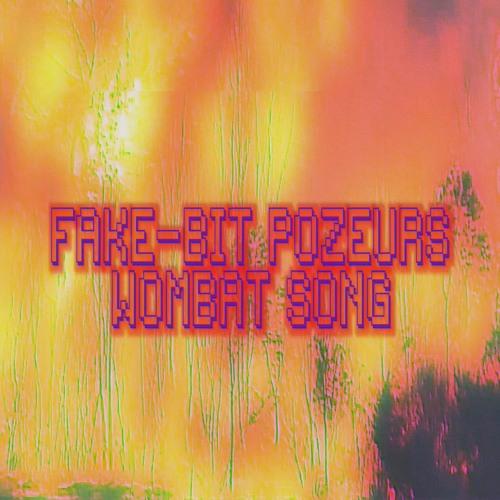 Fake-Bit PoZeurs - Wombat Song