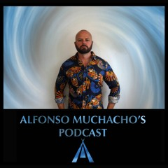 Alfonso Muchacho's Podcast - Episode 130 October 2021