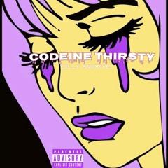 Codeine Thirsty