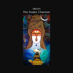Trivea - The Snake Charmer, from India