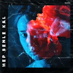 Hep Benle Kal (ft. Sudenur Güntekin)