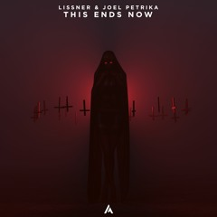 Joel Petrika X Lissner - Ends Now