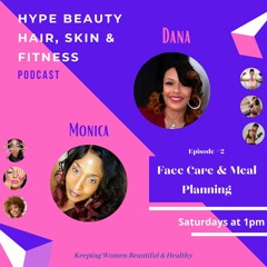 Taking Care of Your Face & Planning Your Meals - REWIND!!!