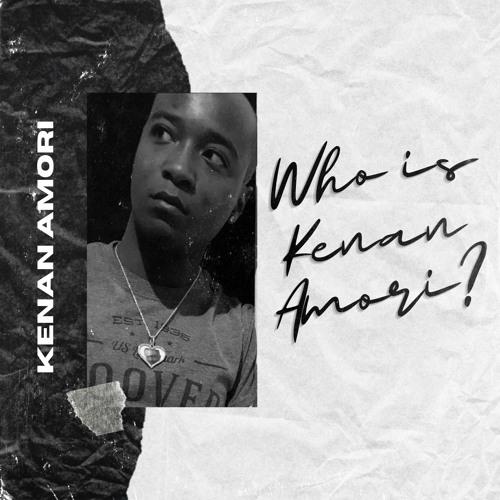 Who Is Kenan Amori ? EP