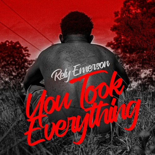 Rely Emerson - You Took Everything