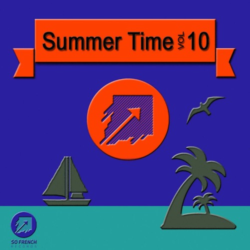 Summer Time vol.10 Compilation! Out now on So French Records!