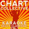 Since U Been Gone (Originally Performed By Kelly Clarkson) [Karaoke Version]